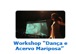 Workshop - Dança e Acervo Mariposa - Off